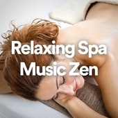 Relaxing Spa Music Zen by S.P.A