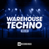 Warehouse Techno, Vol. 03 by Various Artists