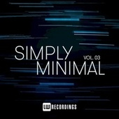 Simply Minimal, Vol. 03 by Various Artists