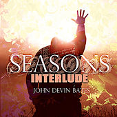 Seasons Interlude by John Devin Bates