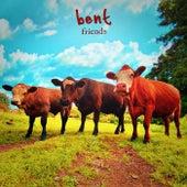Friends von Bent