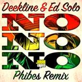 No No No (Phibes Remix) by Deekline