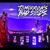 The Great Escape by Tomorrows Bad Seeds