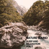Nature Sound Sleep and Relaxation Vol. 1 by Sleep Sound Library