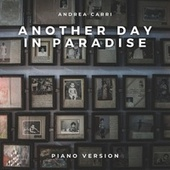 Another Day in Paradise (Piano Version) by Andrea Carri