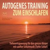 Autogenes Training zum Einschlafen - Tiefenentspannung für den ganzen Körper mit sanfter Schlafmusik (Tiefer Schlaf) von Torsten Abrolat