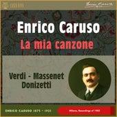 La Mia Canzone (Milano Recordings of 1902) by Enrico Caruso