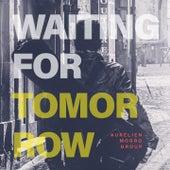 Waiting For Tomorrow de Aurélien Morro Group