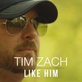 Like Him by Tim Zach