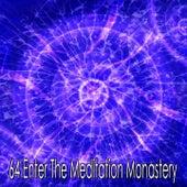 64 Enter the Meditation Monastery de Massage Tribe