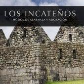 Música de Alabanza y Adoración by Los Incateños