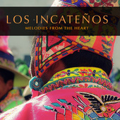Melodies from the Heart de Los Incateños