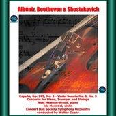 Albéniz, Beethoven & Shostakovich: España, Op. 165, No. 3 - Violin Sonata No. 8, No. 3 - Concerto for Piano, Trumpet and Strings von Ida Haendel