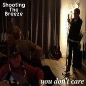 You Don't Care by Shooting the Breeze
