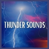 Thunder Sounds von Thunderstorm Global Project