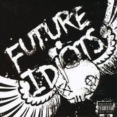 Future Idiots by Future Idiots
