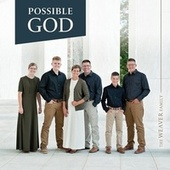 Possible God by The Weaver Family