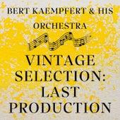 Vintage Selection: Last Production (2021 Remastered) by Bert Kaempfert
