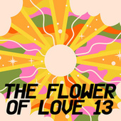 The Flower of Love 13 by Various Artists