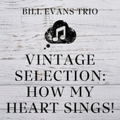 Vintage Selection: How My Heart Sings! (2021 Remastered) by Bill Evans Trio