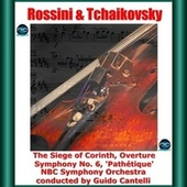 Rossini & Tchaikovsky: The Siege of Corinth, Overture - Symphony No. 6, 'Pathétique' von Guido Cantelli