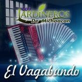 El Vagabundo by Los Jardineros De Michoacan