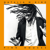 Pink Houses by Natalia M. King