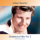 Remastered Hits, Vol. 2 (All Tracks Remastered) by Johnny Burnette