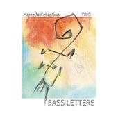 Bass Letters by Marcello Sebastiani Trio