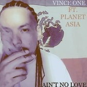 Ain't No Love by Vince One