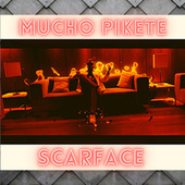 MUCHO PIKETE by Scarface