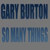 Gary Burton: So Many Things von Rebecca Parris