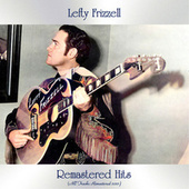 Remasterd Hits (All Tracks Remastered 2021) by Lefty Frizzell