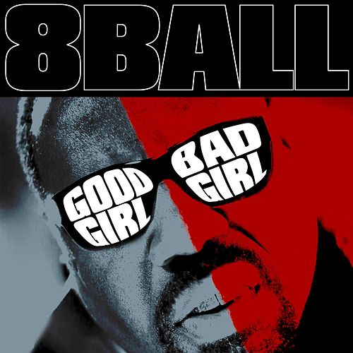 Good Girl Bad Girl (Instrumental) by 8Ball