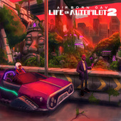 Life on Autopilot 2 by AirBorn Gav