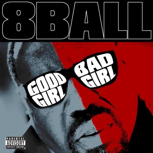Good Girl Bad Girl by 8Ball
