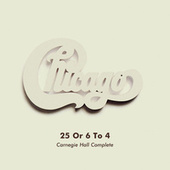 25 Or 6 To 4 (Live at Carnegie Hall, New York, NY, 4/5/1971) by Chicago