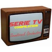 Serie Tv Compilation (Volume 3) by Soundtrack Orchestra
