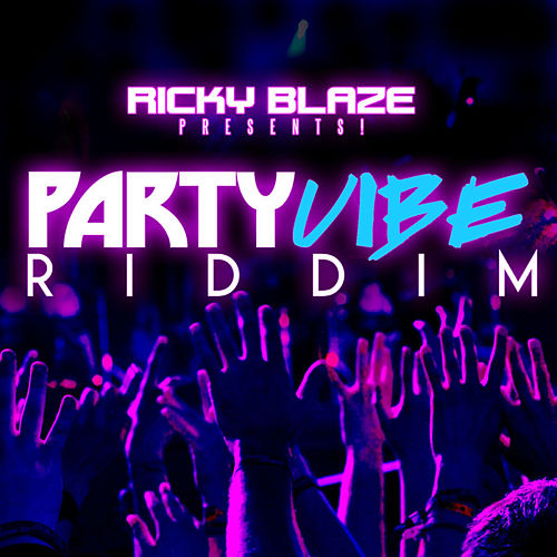 Ricky Blaze Presents The Party Vibe Riddim by Various Artists