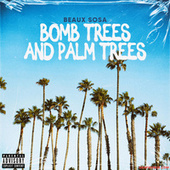 Bomb Trees and Palm Trees by Beaux Sosa