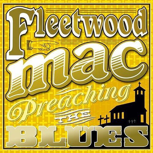 Preaching the Blues by Fleetwood Mac