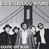 Going On Blue by Ed Earley Band
