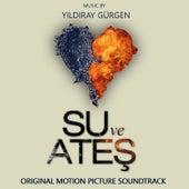 Su ve Ateş (Original Motion Picture Soundtrack) von Yıldıray Gürgen