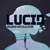 Lucid Dreaming and Relaxation - Beautiful Deep Sleep Music by Peaceful Sleep Music Collection