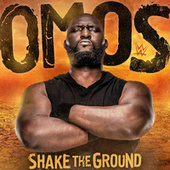 Shake the Ground (Omos) by WWE