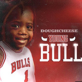 Young Bull by Dough Cheese