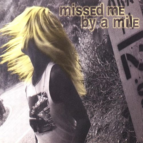Missed Me By A Mile by Jann Browne