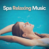 Spa Relaxing Music von S.P.A