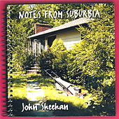 Notes From Suburbia by John Sheehan
