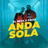 Anda Sola by El Reja